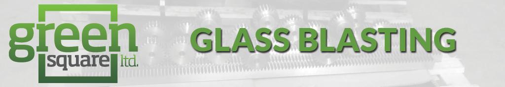 Glass Blasting
